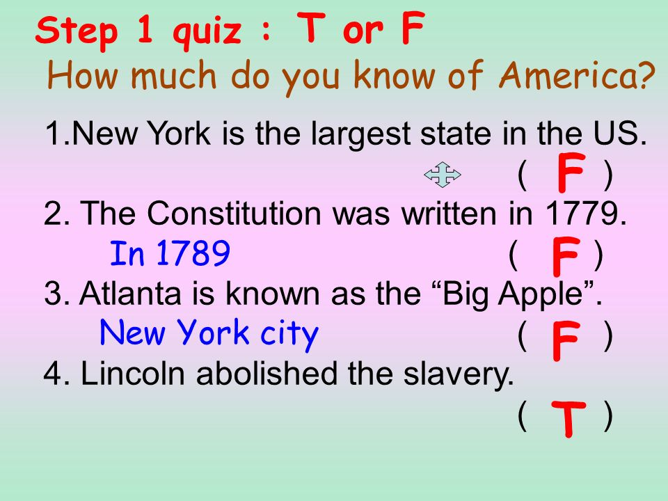 Step 1 quiz : T or F How much do you know of America.