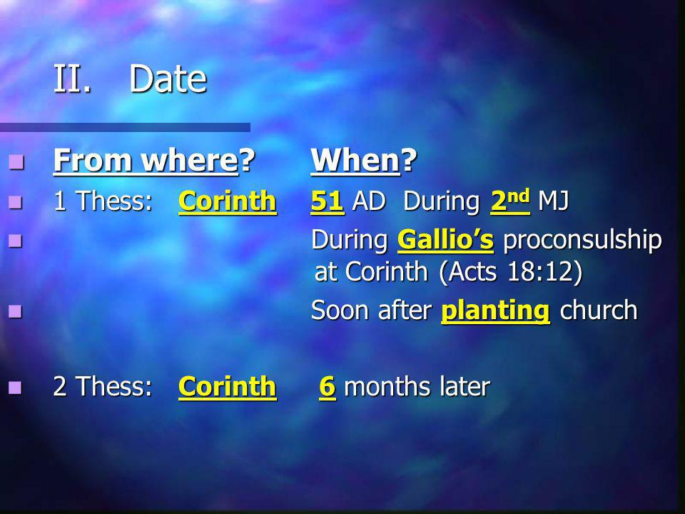 III.Pauls Previous Contact with the Church 1. Founded church on 2 nd MJ Acts 17:10 1.