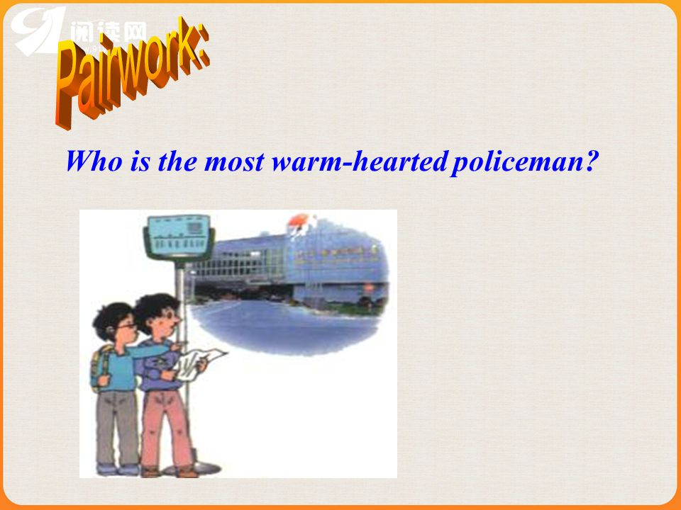 Who is the most warm-hearted policeman?