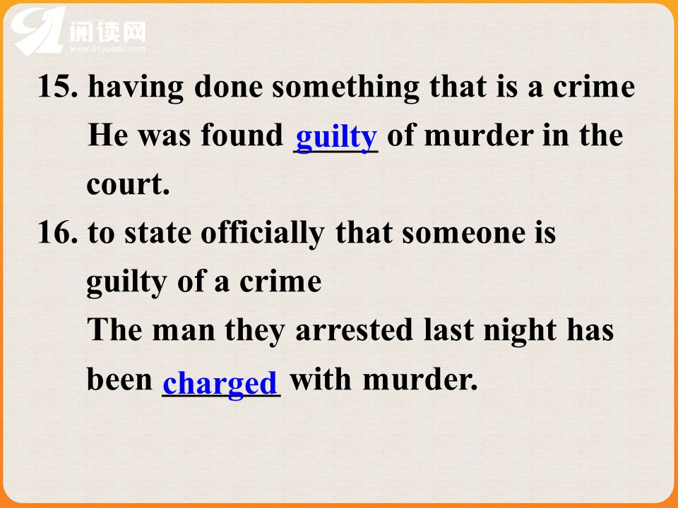 15. having done something that is a crime He was found _____ of murder in the court.