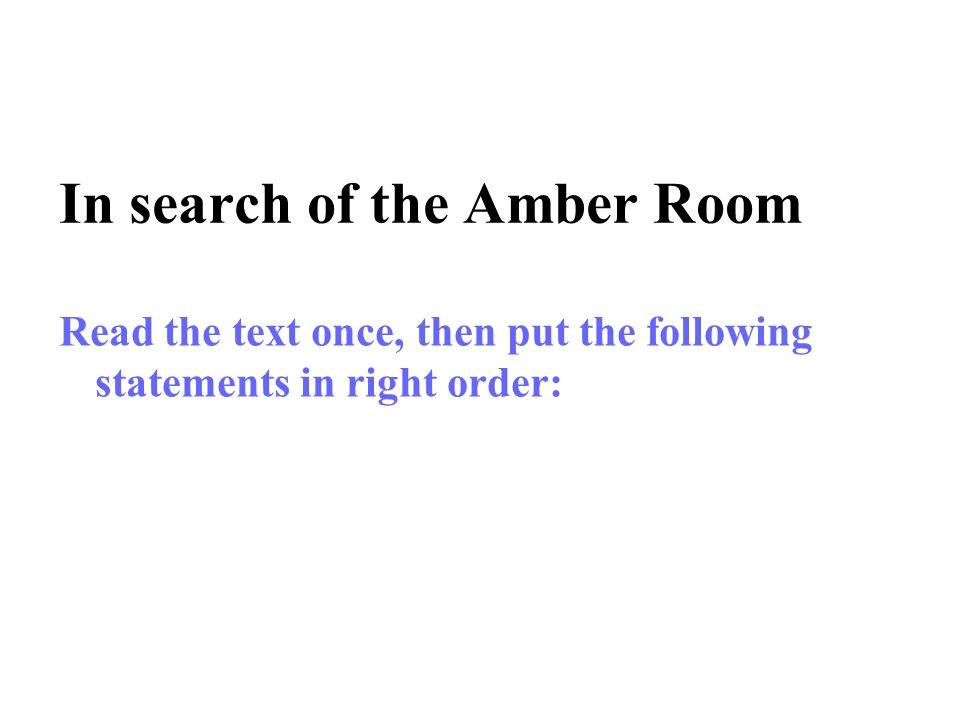 7.How was the Amber Room supposed to have been lost.