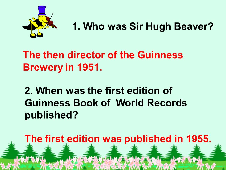 1. Who was Sir Hugh Beaver. 2.