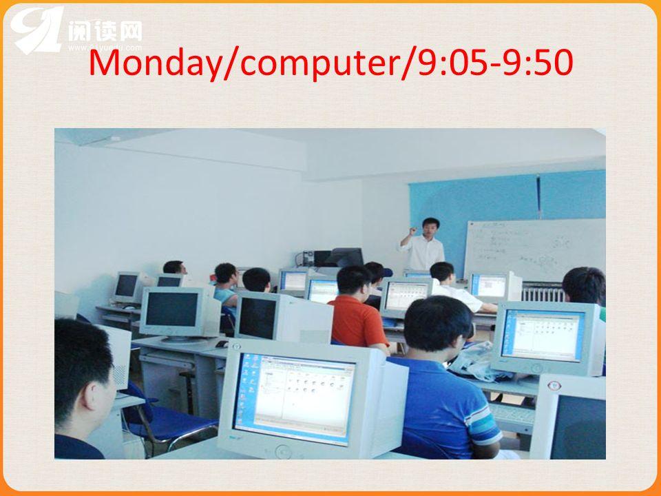 Monday/computer/9:05-9:50