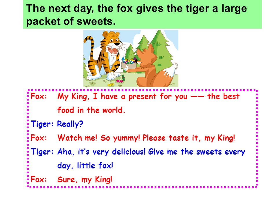 The tiger thinks, sweet is the best food in the world. I think, … is the best food in the world. …