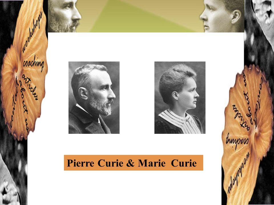 Pierre Curie & Marie Curie