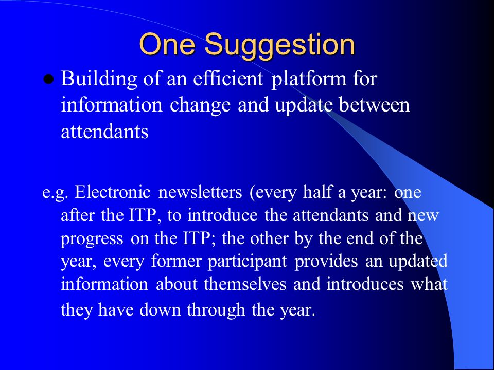 One Suggestion Building of an efficient platform for information change and update between attendants e.g.