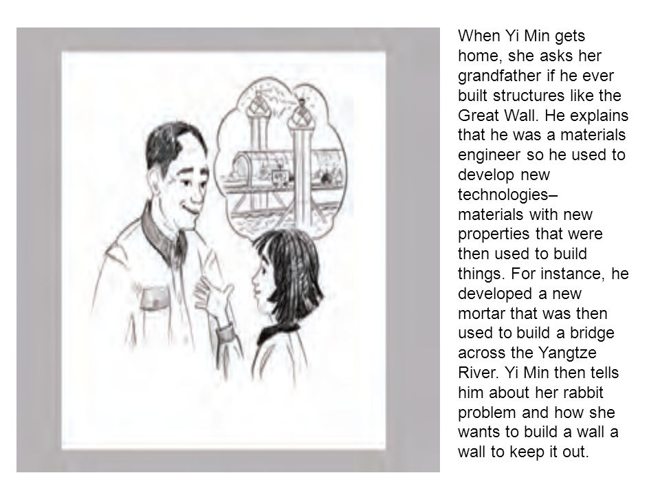 When Yi Min gets home, she asks her grandfather if he ever built structures like the Great Wall.