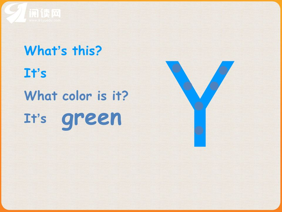 x What s this It s What color is it It s yellow