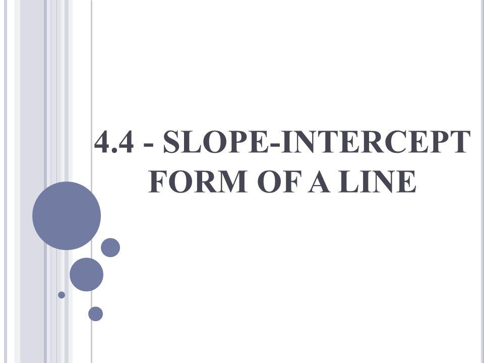 4.4 - SLOPE-INTERCEPT FORM OF A LINE