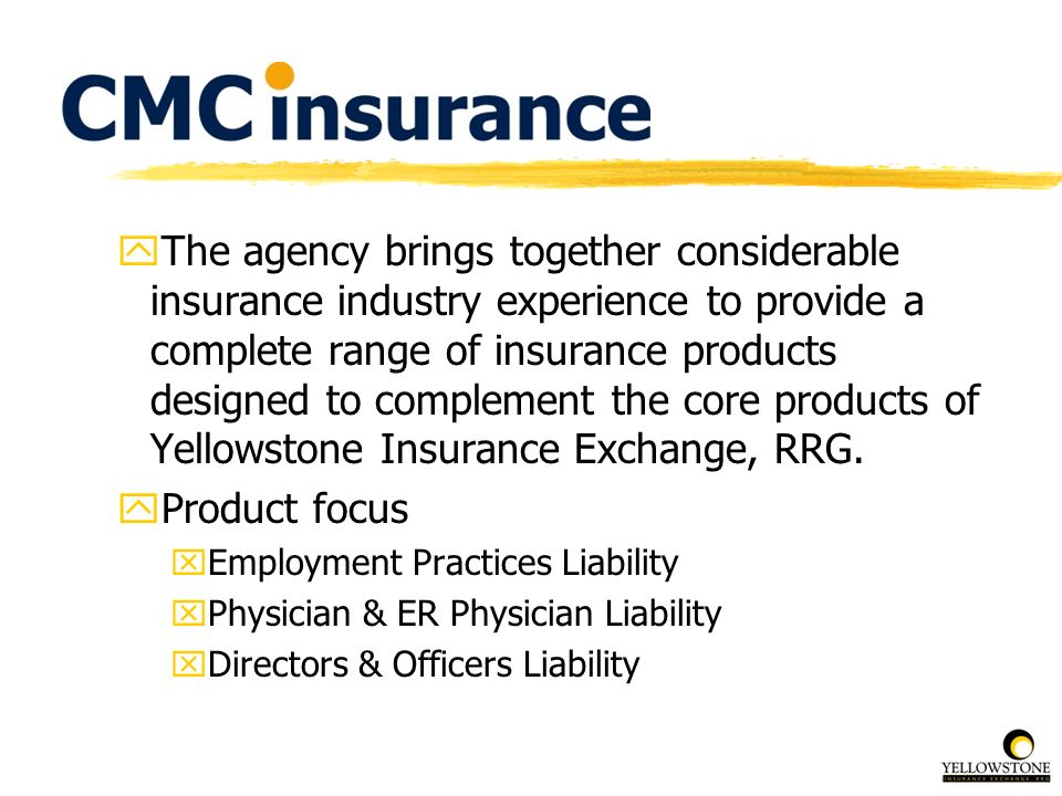 yThe agency brings together considerable insurance industry experience to provide a complete range of insurance products designed to complement the co