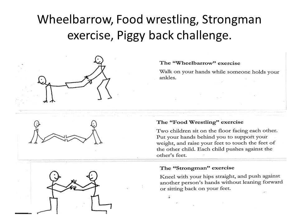 Wheelbarrow, Food wrestling, Strongman exercise, Piggy back challenge.