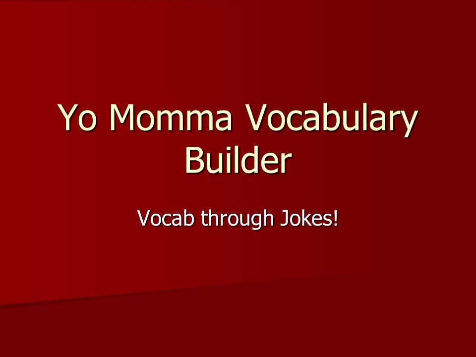 Yo Momma Vocabulary Builder Vocab through Jokes!