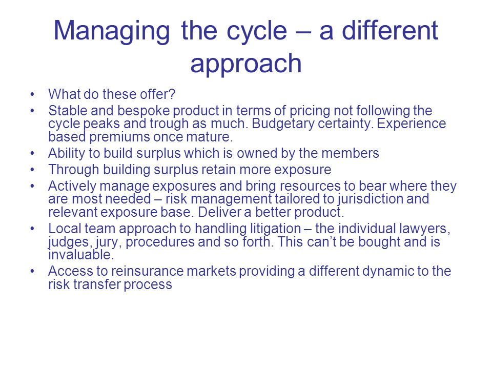 Managing the cycle – a different approach What do these offer.