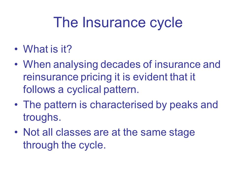 The Insurance cycle What is it.