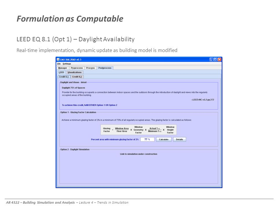 Formulation as Computable LEED EQ 8.1 (Opt 1) – Daylight Availability Real-time implementation, dynamic update as building model is modified Real-time