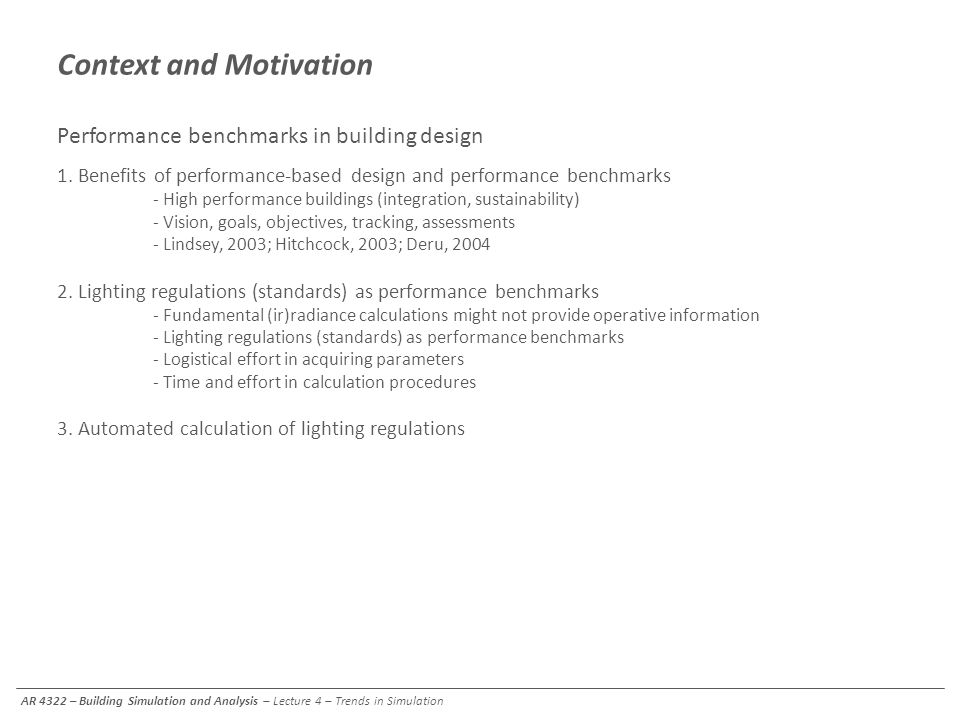Context and Motivation Performance benchmarks in building design 1. Benefits of performance-based design and performance benchmarks - High performance
