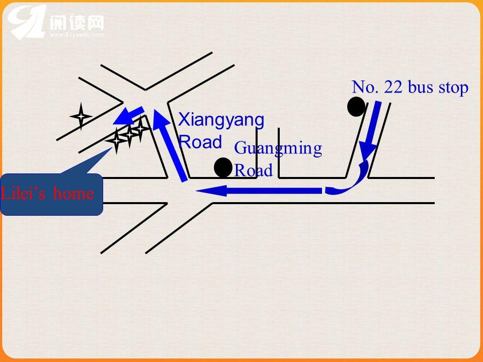 No. 22 bus stop Guangming Road Lileis home Xiangyang Road