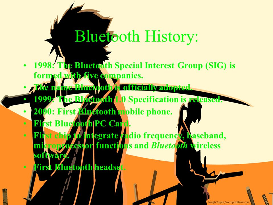 Bluetooth History: 1998: The Bluetooth Special Interest Group (SIG) is formed with five companies.