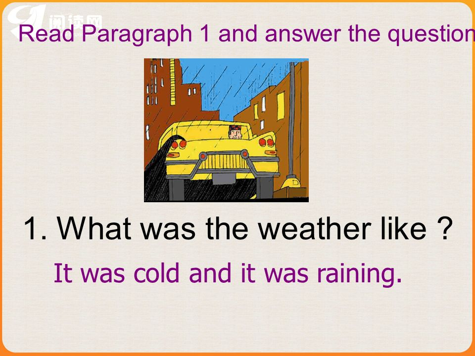 Read Paragraph 1 and answer the question. 1. What was the weather like .