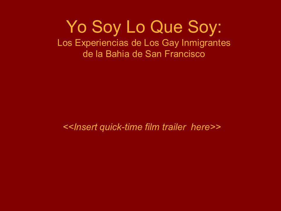 Yo Soy Lo Que Soy: Los Experiencias de Los Gay Inmigrantes de la Bahia de San Francisco >