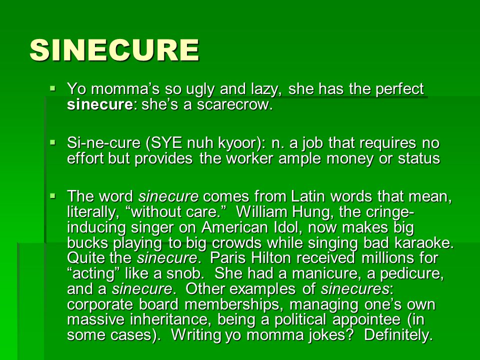 SPECIOUS Yo mommas reasoning is so specious, she was fired from an M&M factory for throwing out the Ws.