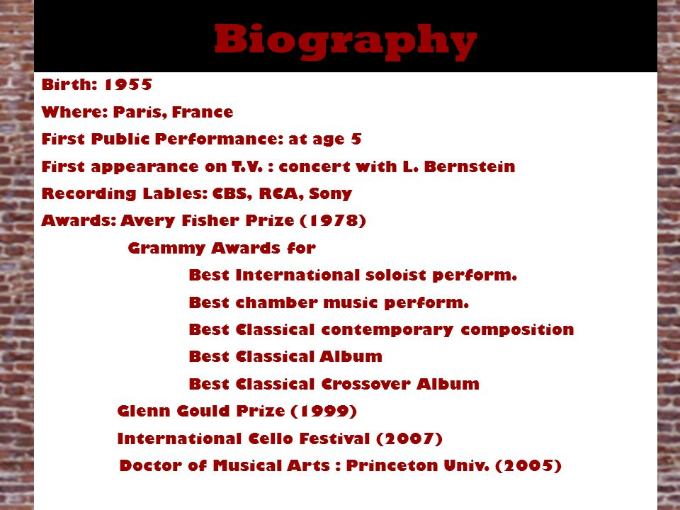 Biography Birth: 1955 Where: Paris, France First Public Performance: at age 5 First appearance on T.V. : concert with L. Bernstein Recording Lables: C