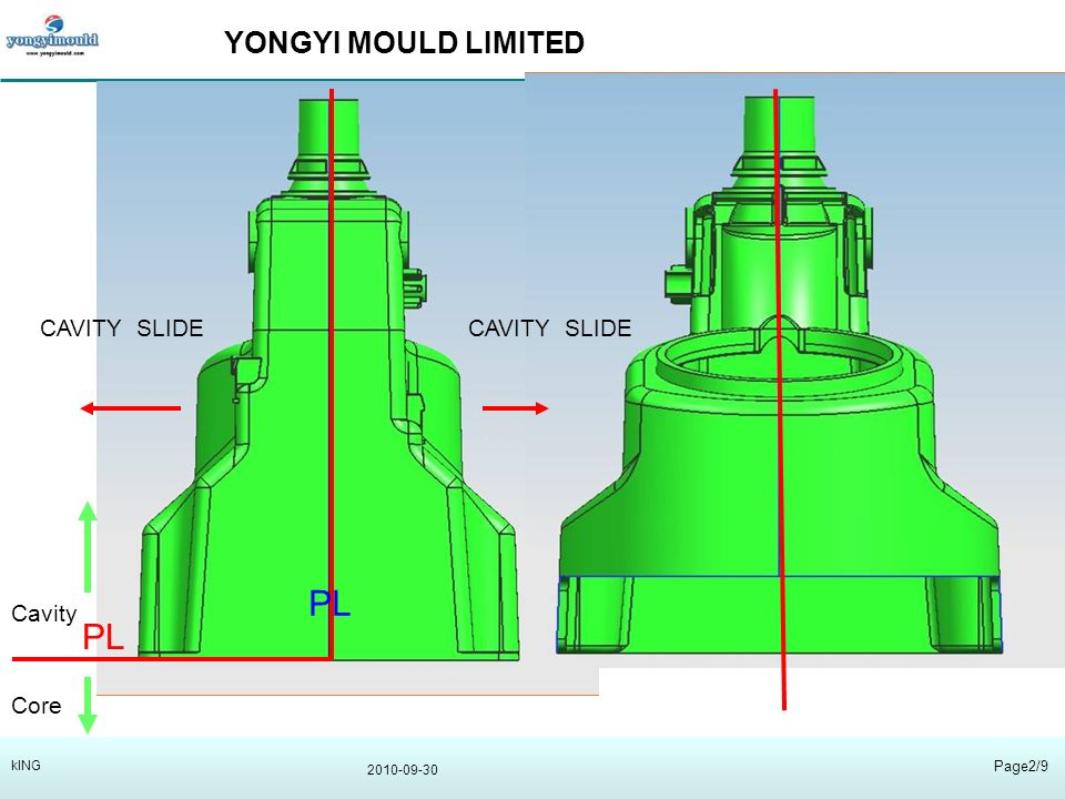 YONGYI MOULD LIMITED 2010-09-30 Page2/9 kING Core PL Cavity CAVITY SLIDE PL