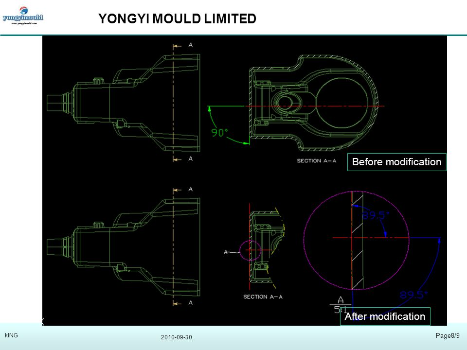 YONGYI MOULD LIMITED 2010-09-30 Page8/9 kING Before modification After modification