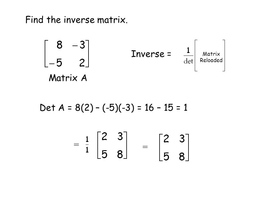 Identity matrix:Square matrix with 1s on the diagonal and zeros everywhere else 2 x 2 identity matrix 3 x 3 identity matrix The identity matrix is to matrix multiplication as ___ is to regular multiplication!!!.