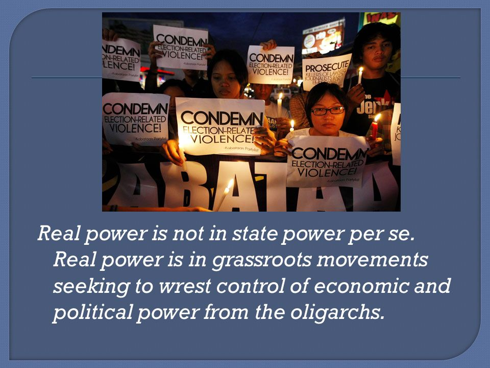 Real power is not in state power per se.