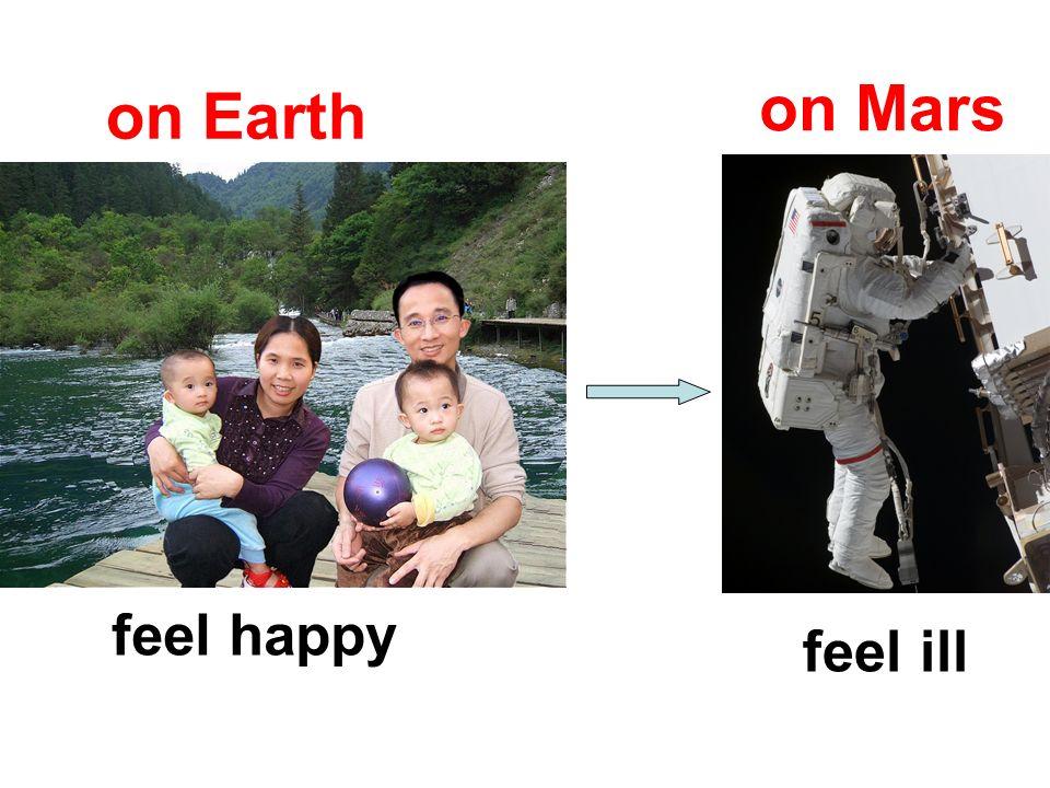 feel happy feel ill on Mars on Earth