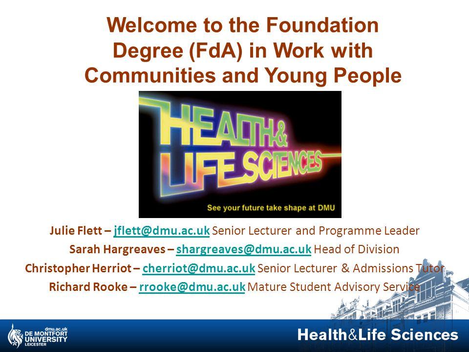 Julie Flett – jflett@dmu.ac.uk Senior Lecturer and Programme Leaderjflett@dmu.ac.uk Sarah Hargreaves – shargreaves@dmu.ac.uk Head of Divisionshargreav