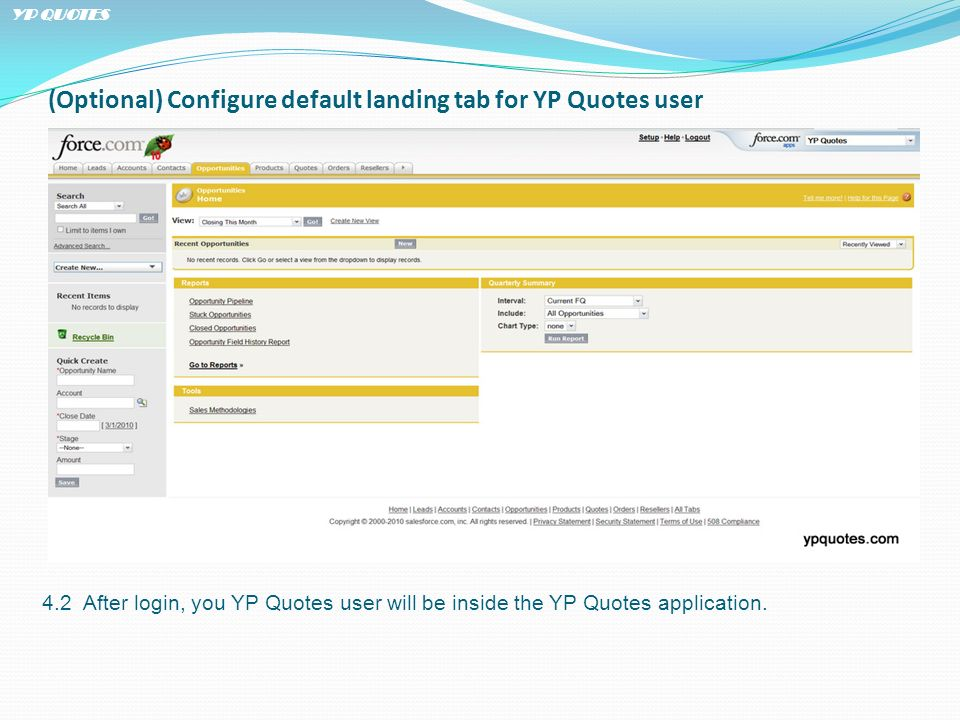 (Optional) Configure default landing tab for YP Quotes user 4.2 After login, you YP Quotes user will be inside the YP Quotes application.