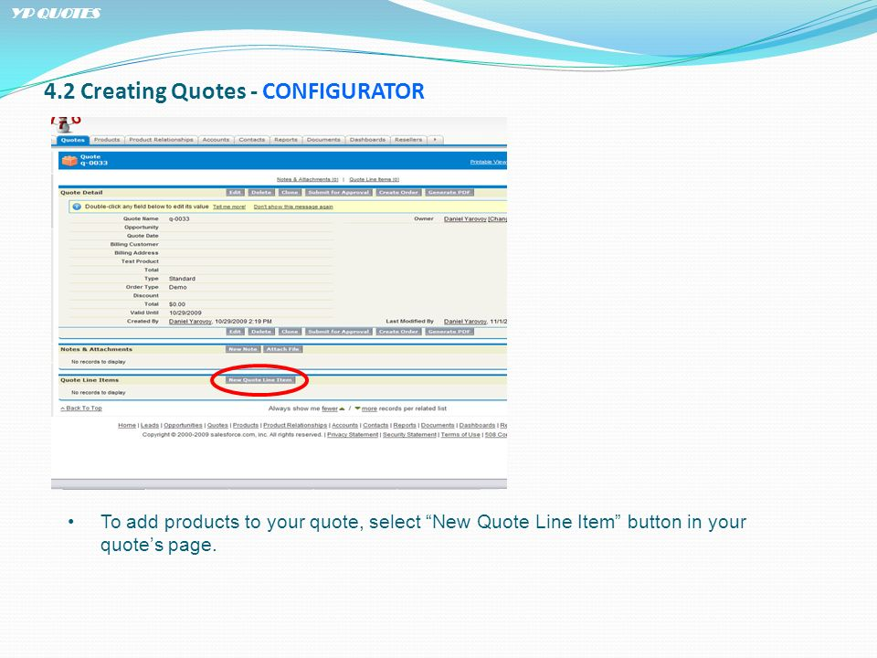 4.2 Creating Quotes - CONFIGURATOR To add products to your quote, select New Quote Line Item button in your quotes page.