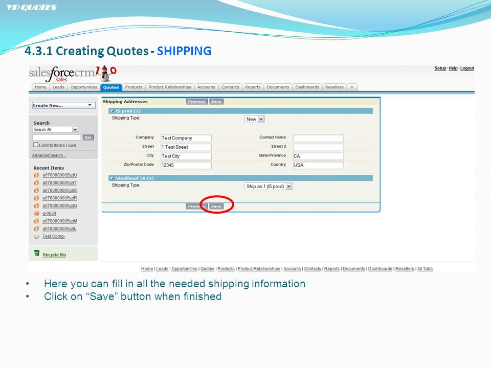 4.3.1 Creating Quotes - SHIPPING Here you can fill in all the needed shipping information Click on Save button when finished YP QUOTES