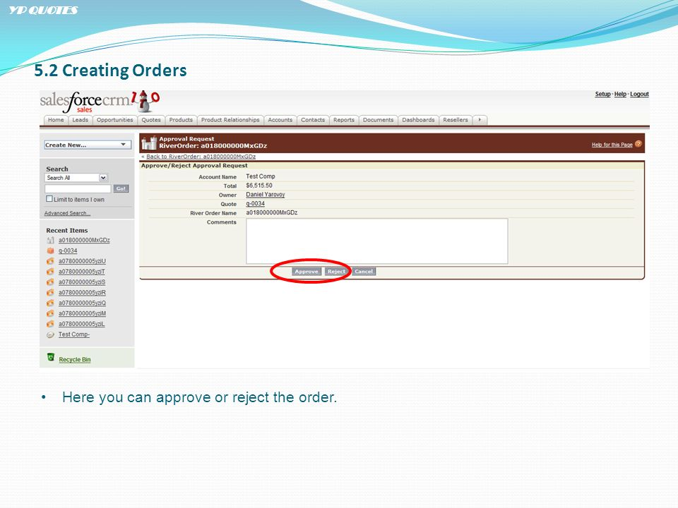 5.2 Creating Orders Here you can approve or reject the order. YP QUOTES