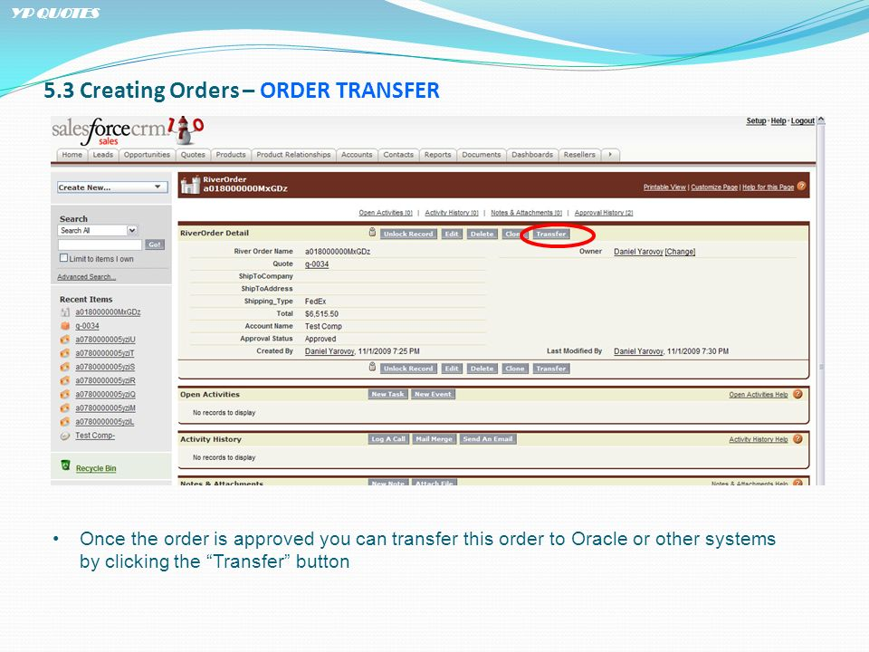 5.3 Creating Orders – ORDER TRANSFER Once the order is approved you can transfer this order to Oracle or other systems by clicking the Transfer button
