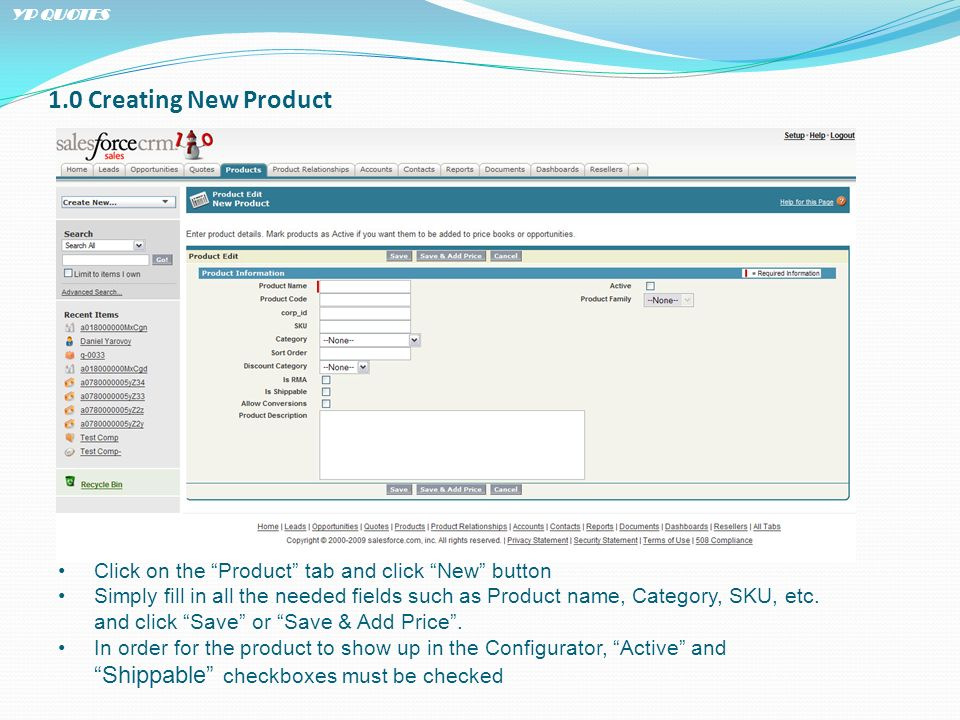 1.0 Creating New Product Click on the Product tab and click New button Simply fill in all the needed fields such as Product name, Category, SKU, etc.