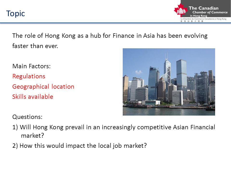 Topic The role of Hong Kong as a hub for Finance in Asia has been evolving faster than ever.