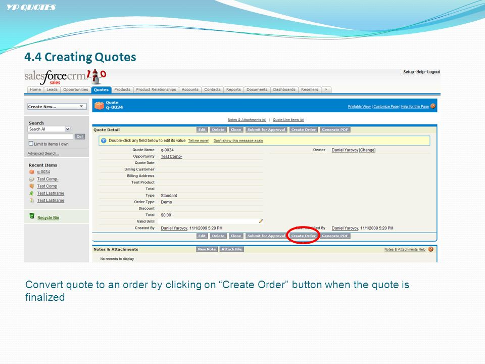 4.4 Creating Quotes Convert quote to an order by clicking on Create Order button when the quote is finalized YP QUOTES
