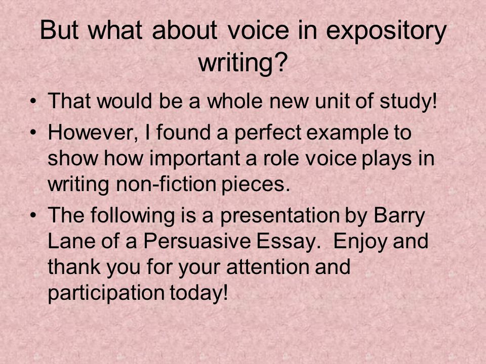 But what about voice in expository writing? That would be a whole new unit of study! However, I found a perfect example to show how important a role v