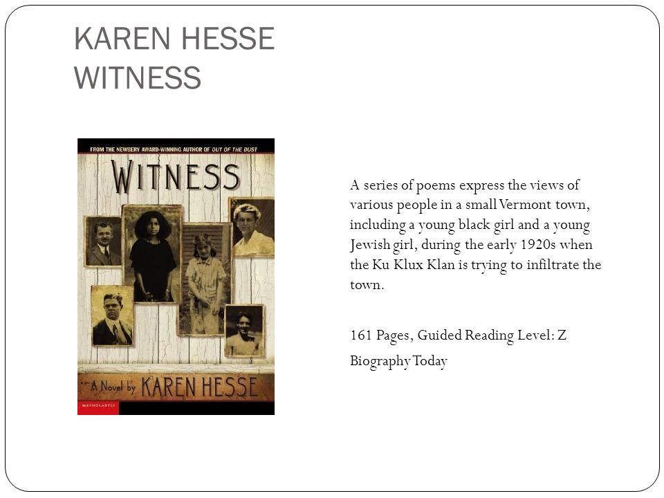 KAREN HESSE WITNESS A series of poems express the views of various people in a small Vermont town, including a young black girl and a young Jewish gir