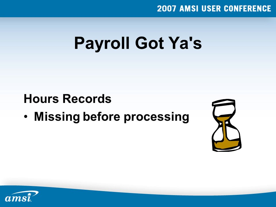 Payroll Got Ya's Hours Records Missing before processing