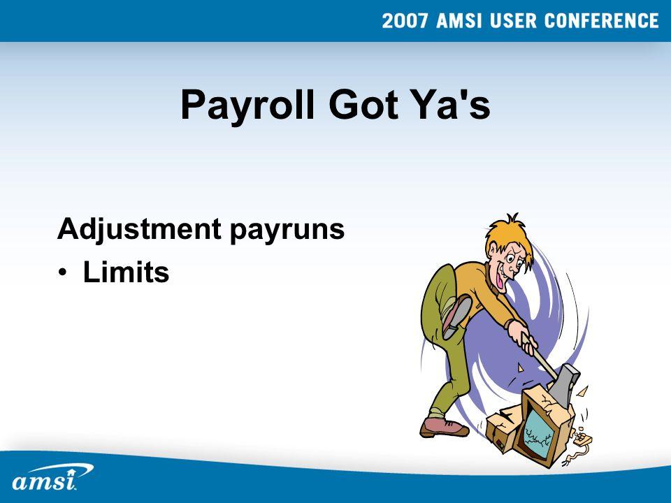 Payroll Got Ya's Adjustment payruns Limits
