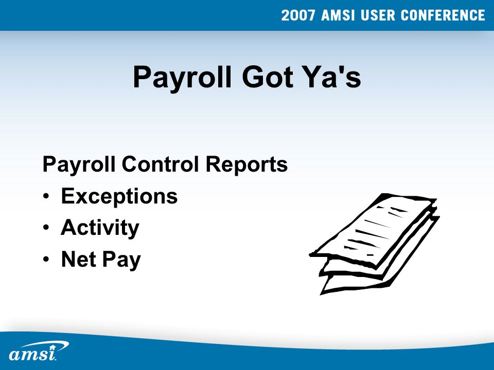 Payroll Got Ya s Payroll Control Reports Exceptions Activity Net Pay