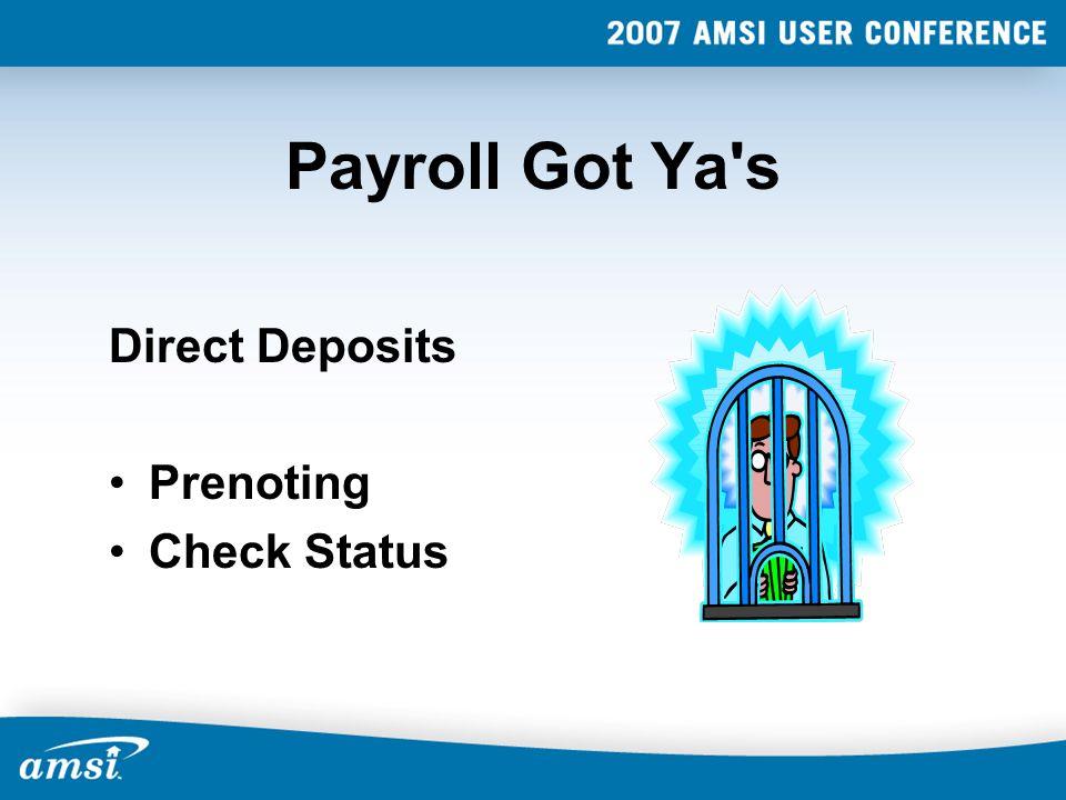 Payroll Got Ya's Direct Deposits Prenoting Check Status