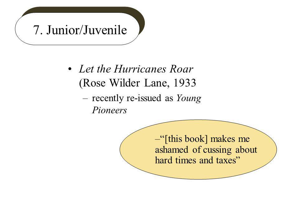 7. Junior/Juvenile Let the Hurricanes Roar (Rose Wilder Lane, 1933 –recently re-issued as Young Pioneers –[this book] makes me ashamed of cussing abou
