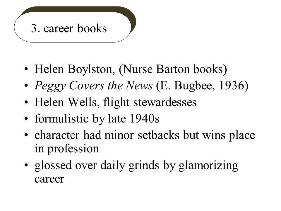 3. career books Helen Boylston, (Nurse Barton books) Peggy Covers the News (E.