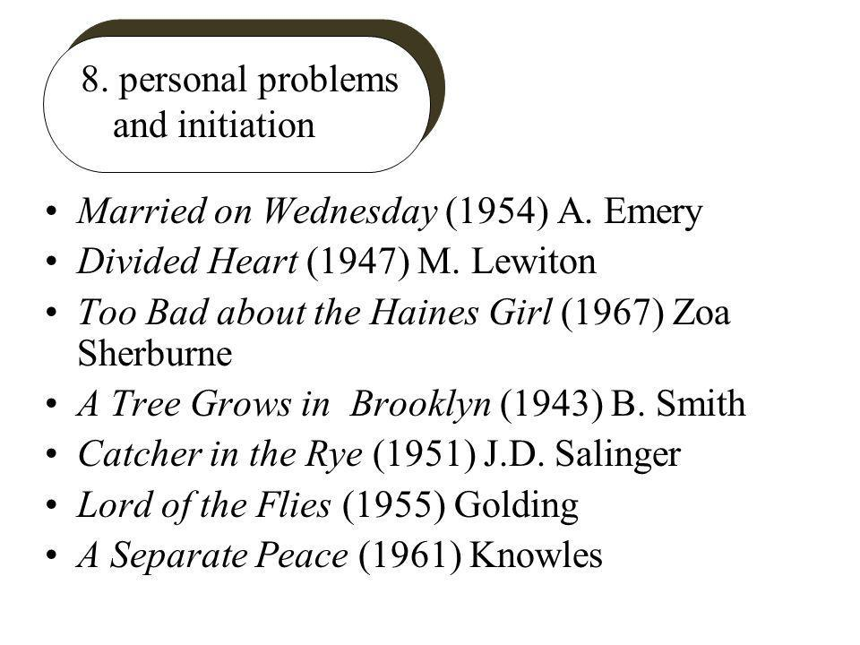 8. personal problems and initiation Married on Wednesday (1954) A.