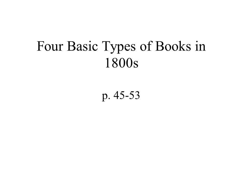 Four Basic Types of Books in 1800s p. 45-53